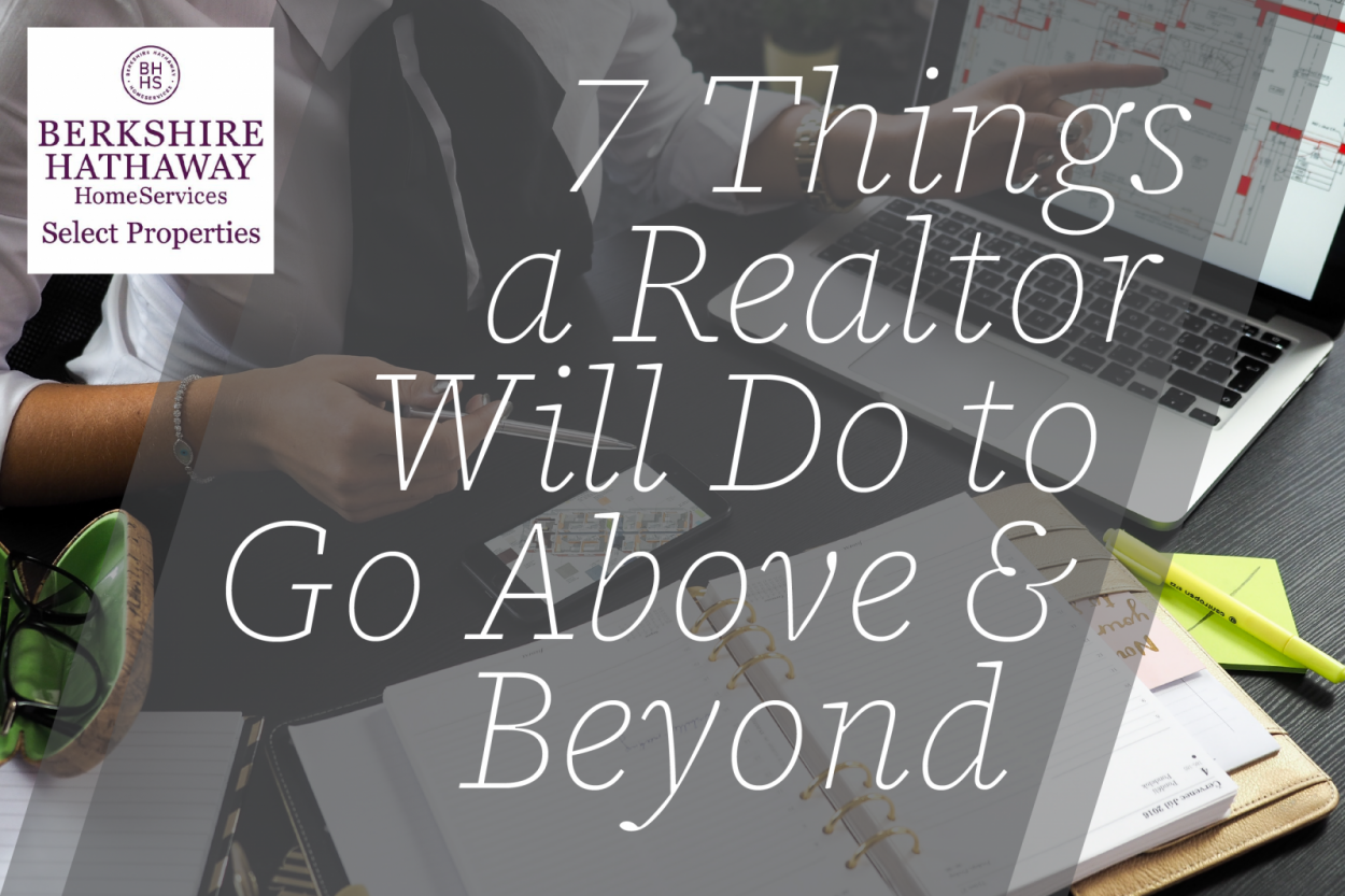 7 Things a Realtor Will Do to Go Above and Beyond