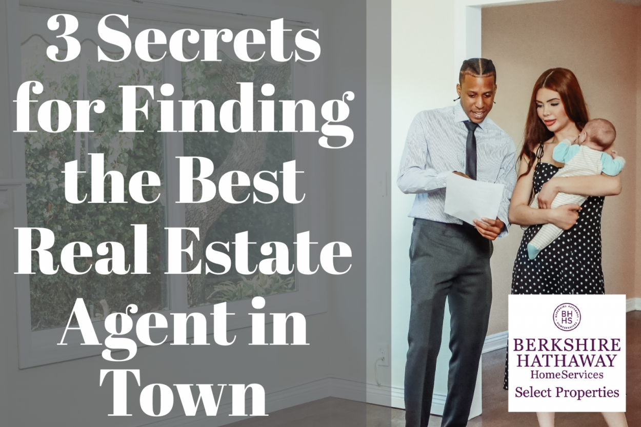 3 Secrets for Finding the Best Real Estate Agent in Town