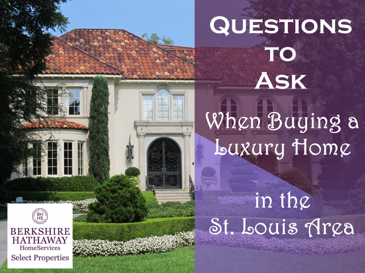 Questions to Ask When Buying a Luxury Home in the St. Louis Area
