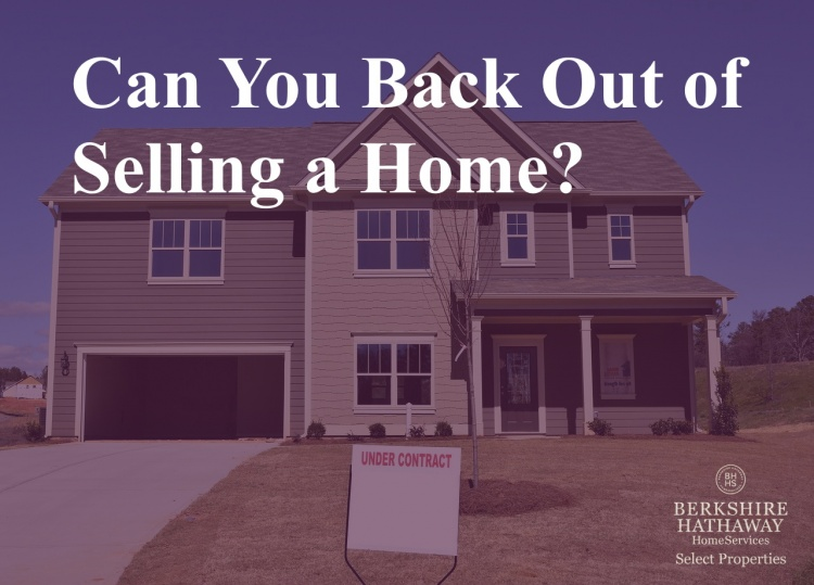 new home under contract can you back out of selling home