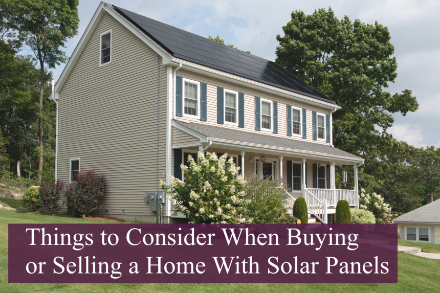 things to consider buying or selling a home with solar panels