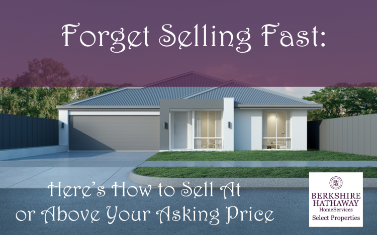 forget selling a home fast sell for your asking price