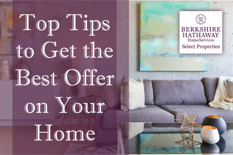 Top Tips to Get the Best Offer On Your Home