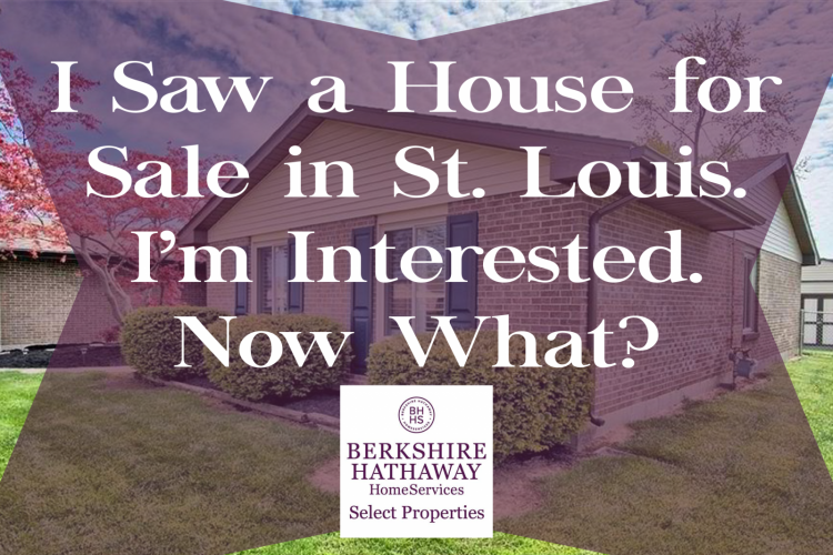 """Brick house with text overlay that reads """"I saw a house for sale in St. Louis. I'm interested. Now what?"""""""